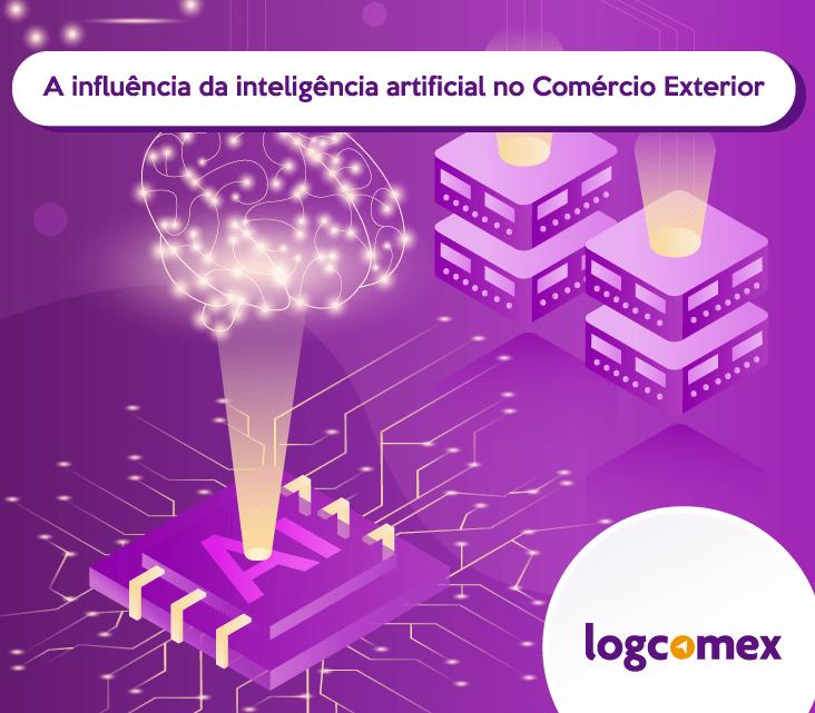 A influência da inteligência artificial no Comércio Exterior