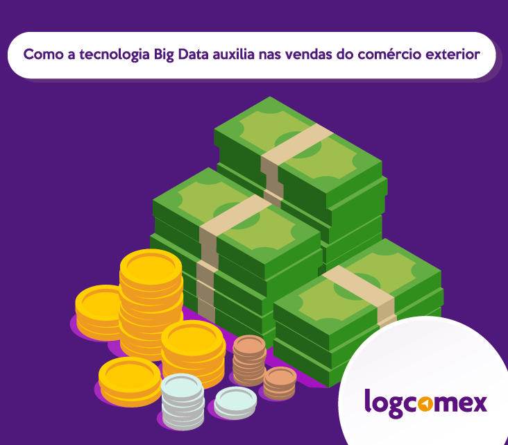 Como a tecnologia Big Data auxilia nas vendas do comércio exterior