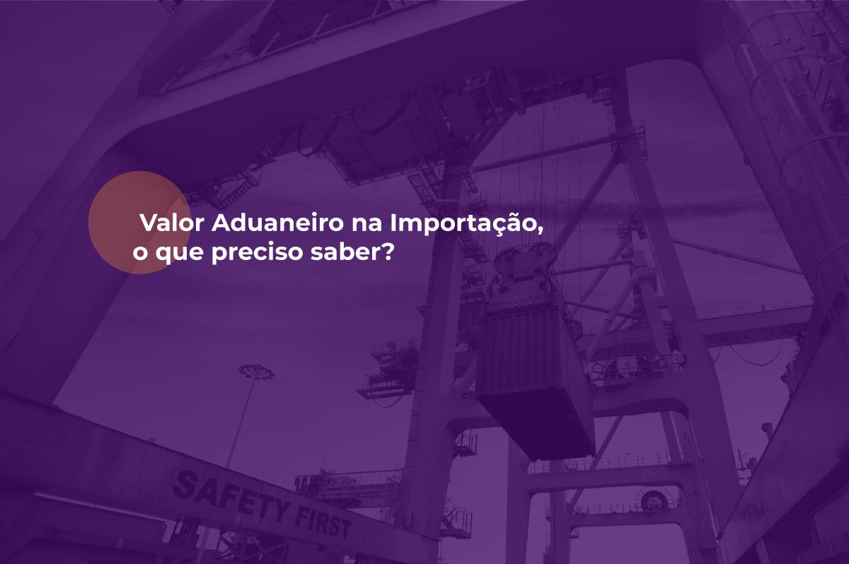 valor aduaneiro na importação